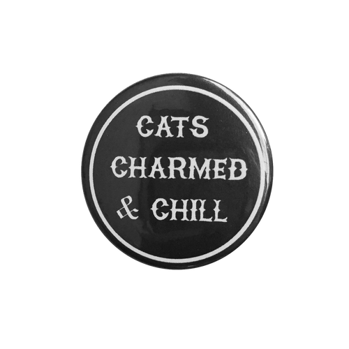 Cats Charmed & Chill Button