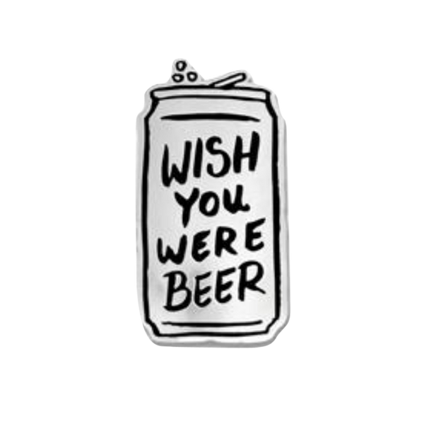 Wish You Were Beer Pin