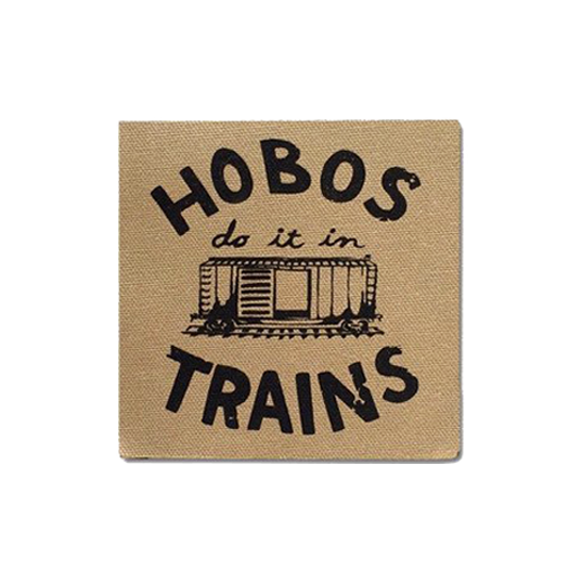Hobos Do It In Trains Patch