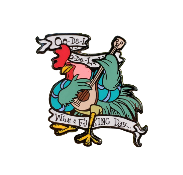 "Alan-a-Dale Rooster ""What a Fucking Day"" Pin"