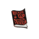 Because I Read, Motherfuckers! Pin
