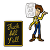 Fuck All Y'all Woody Pin