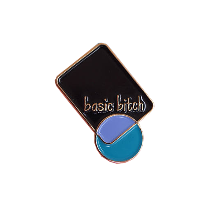 Basic Bitch Pin