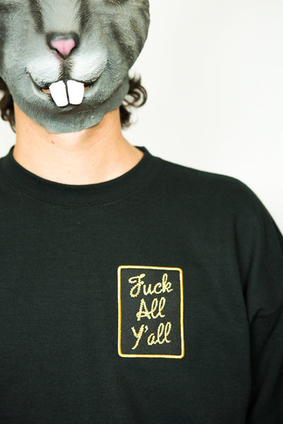 Fuck All Y'all Sweatshirt