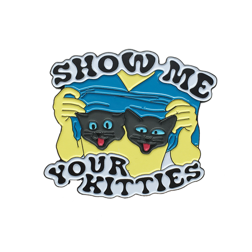 Show Me Your Kitties Pin