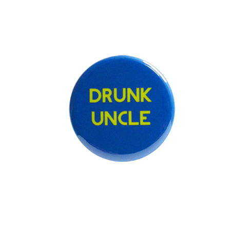 "Uncle Waldo ""I Think I Drink Too Much"" Pin"