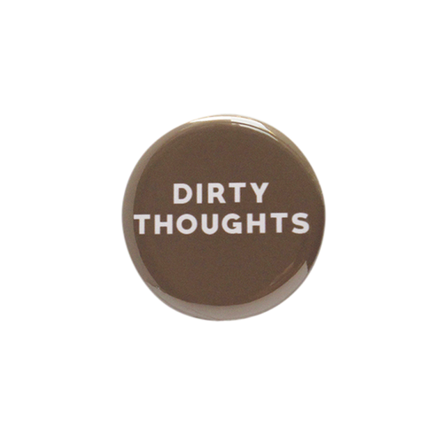 Dirty Thoughts Button