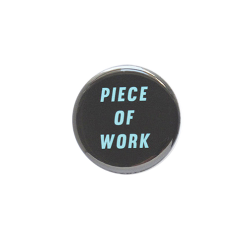 Piece of Work Button