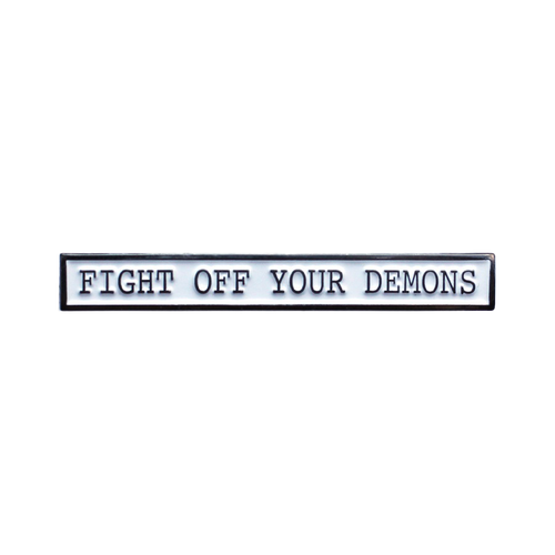 Fight Your Demons Pin