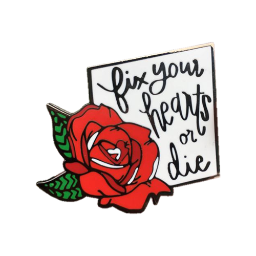 Fix Your Heart or Die Pin
