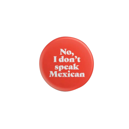 Hablo Mexicano Button