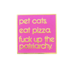 Fuck Up The Patriarchy Cats Pin