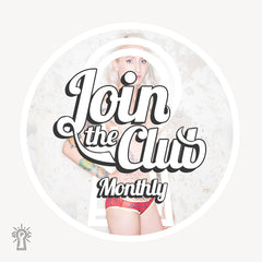 Join The Club : Monthly