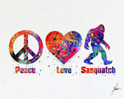 Peace, Love, Sasquatch Print - Watercolor - Wall Art Poster - AbstractWall - Abstract - Decor - Art Home Decor - Wall Hanging Item 352