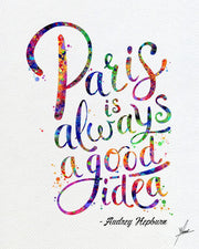 Paris is Always a Good Idea Watercolour Painting Print Inspirational Quote Print Typographic Print Wedding Gift Audrey Hepburn Item 354