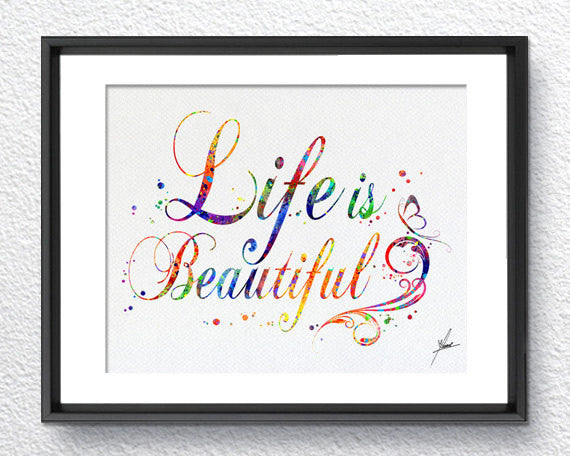 Life is Beautiful Art Print Watercolor Art Print Poster Giclee Wall Decor Art Home Decor Wall Hanging Item 078