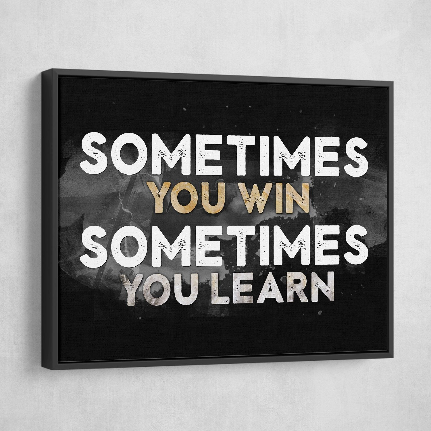 Sometimes you win sometimes you learn wall art