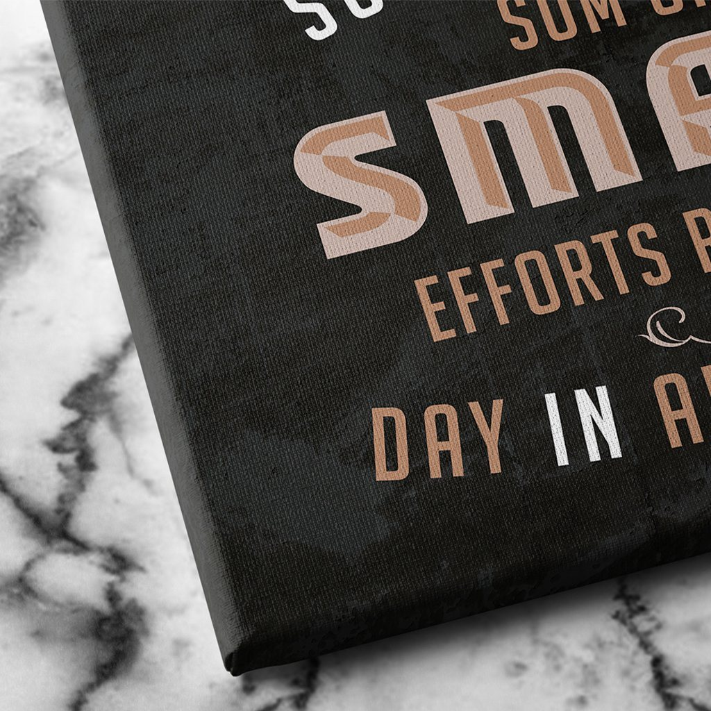 success is the sum of all small efforts repeated day in and day out canvas art