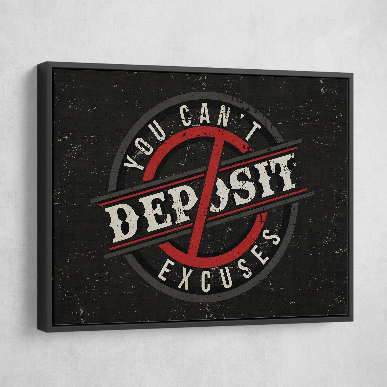 you can't deposit excuses wall art