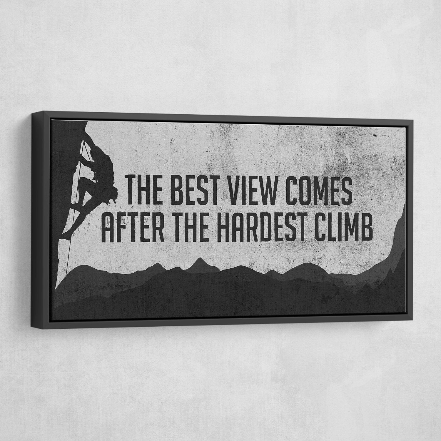 the best view comes after the hardest climb wall art