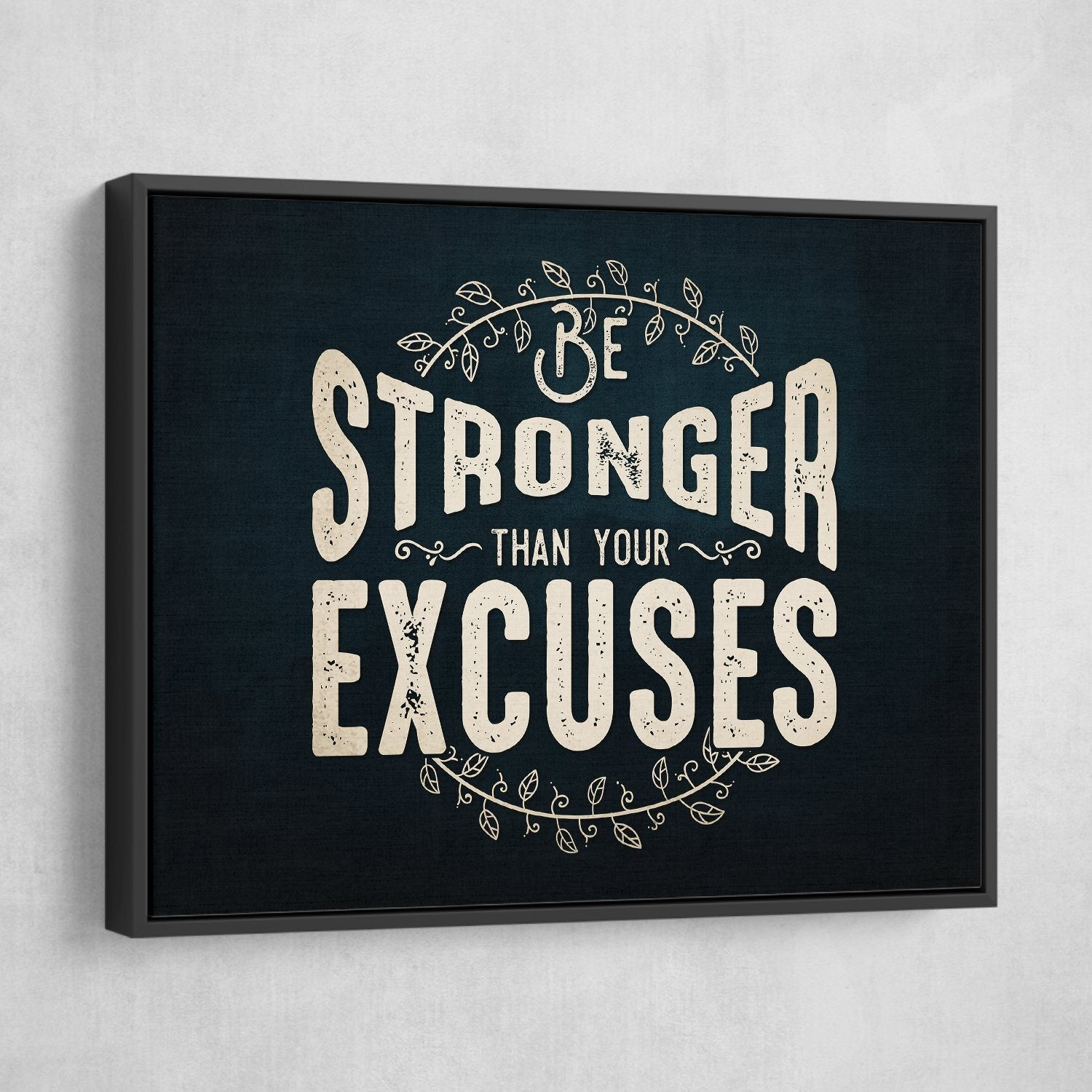 be stronger than your excuses wall art