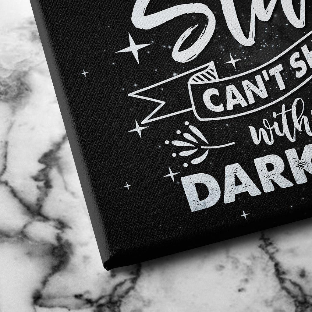 stars can't shine without darkness canvas art
