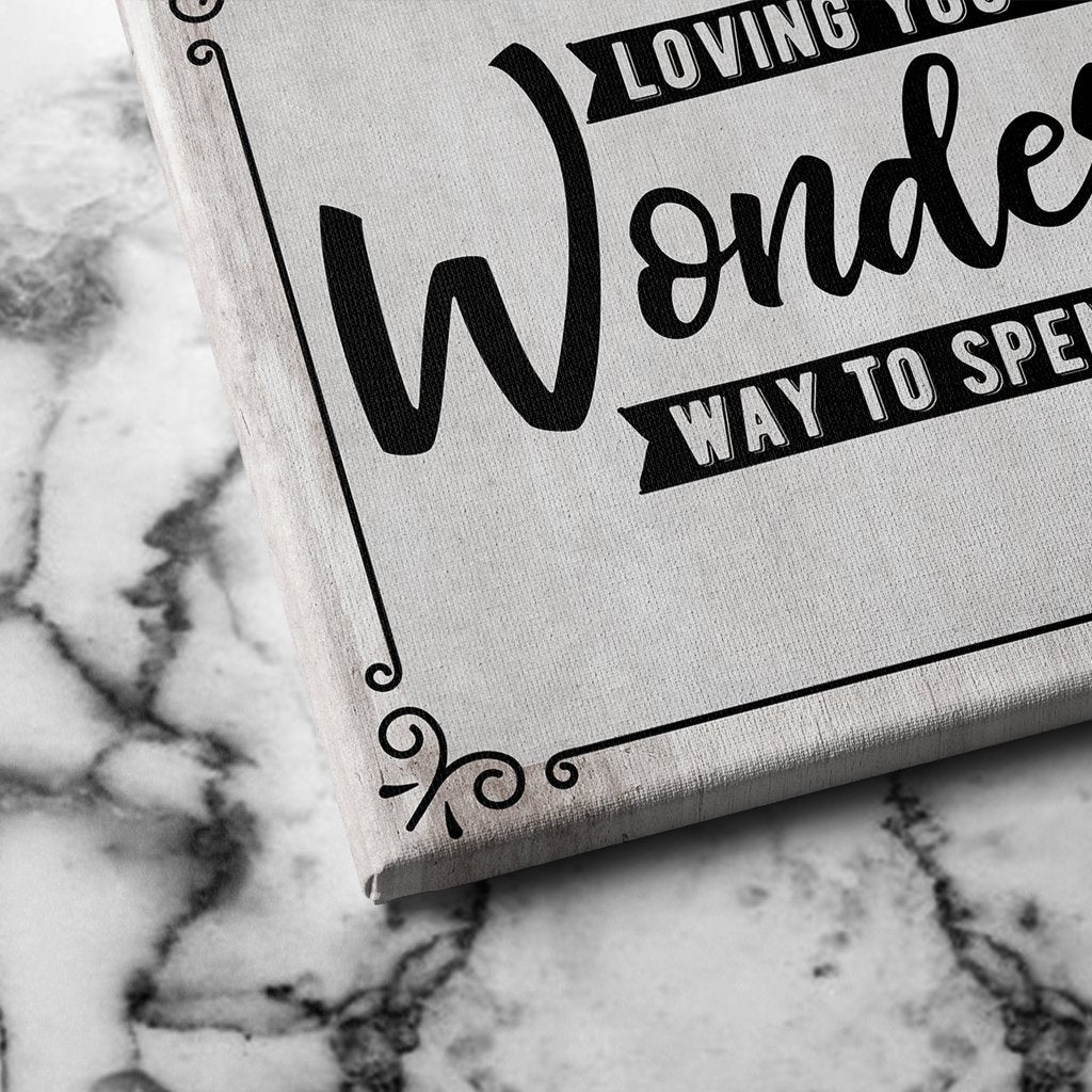 loving you is a wonderful way to spend a lifetime canvas art