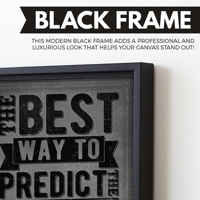 The Best Way To Predict The Future Is To Create It wall art black frame