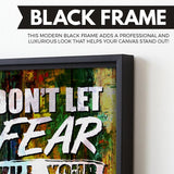 Don't Let Fear Kill Your Dreams wall art black frame