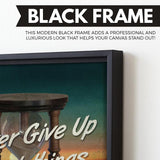 Never Give Up Great Things Take Time wall art black frame