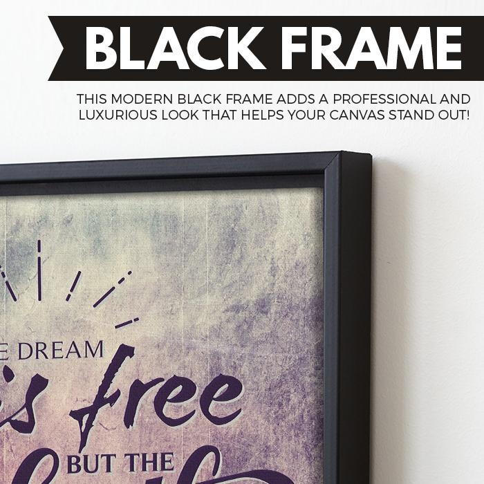 The Dream Is Free But The Hustle Is Sold Separately wall art black frame