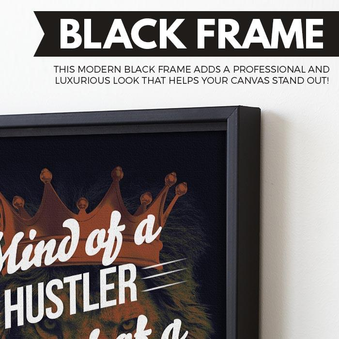 Mind of a Hustler, Heart of a King wall art black frame