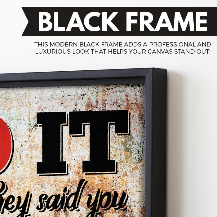 Do It Because They Said You Couldn't wall art black frame