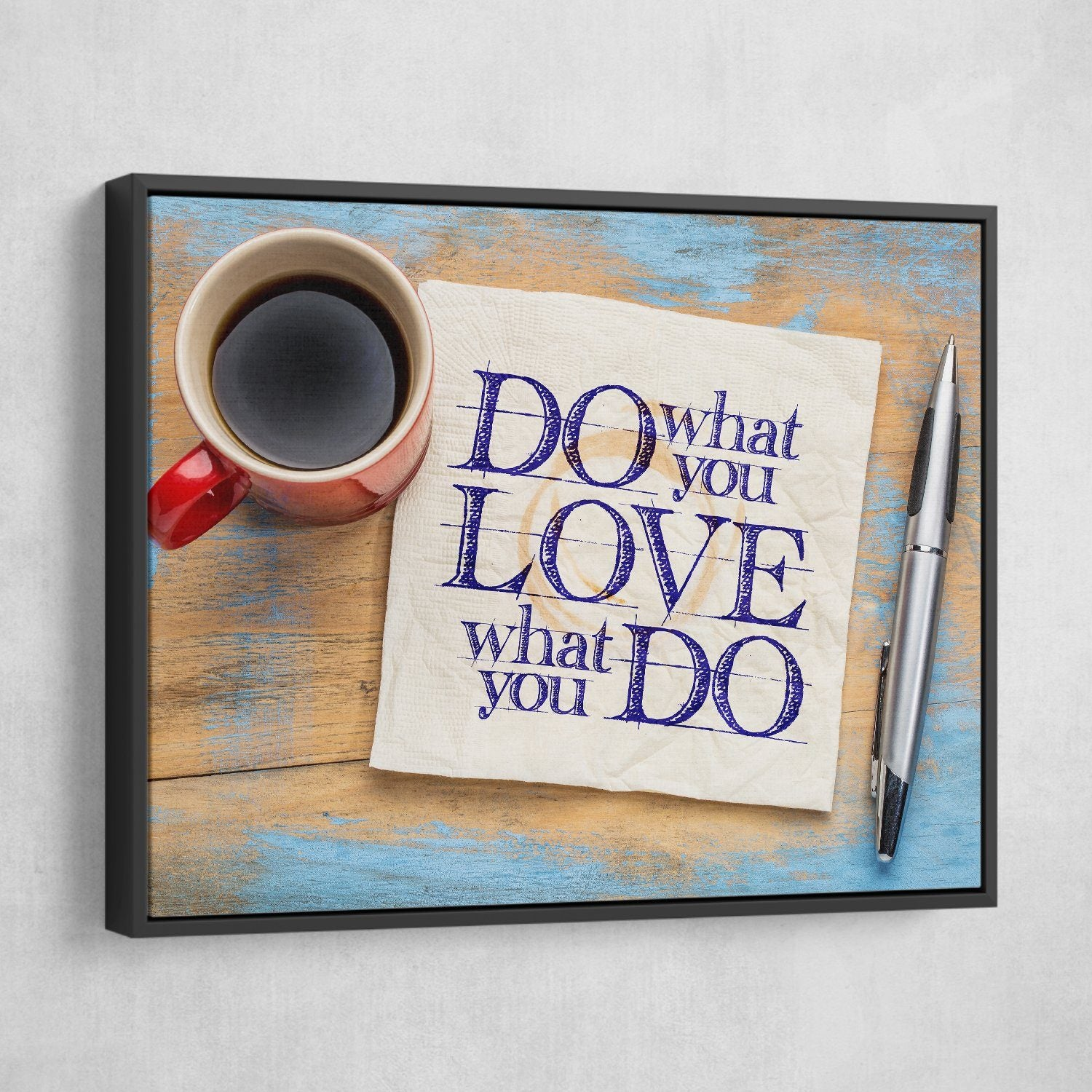 Do What You Love wall art black frame