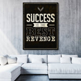 Success Is The Best Revenge wall art