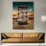 Never Give Up Great Things Take Time wall art