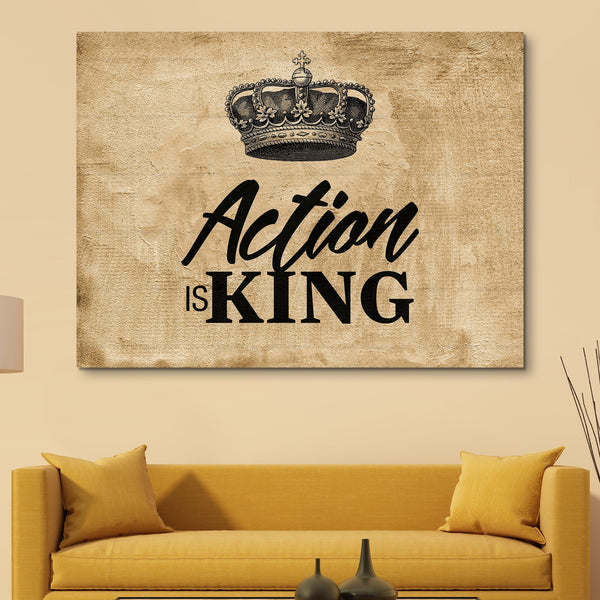 Action Is King wall art