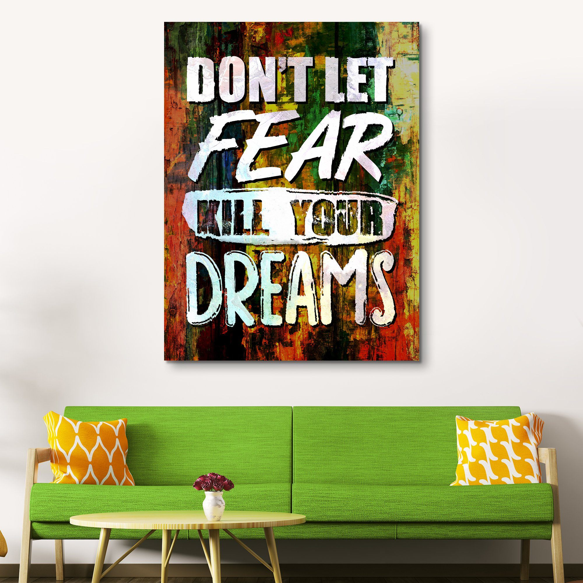 Don't Let Fear Kill Your Dreams wall art