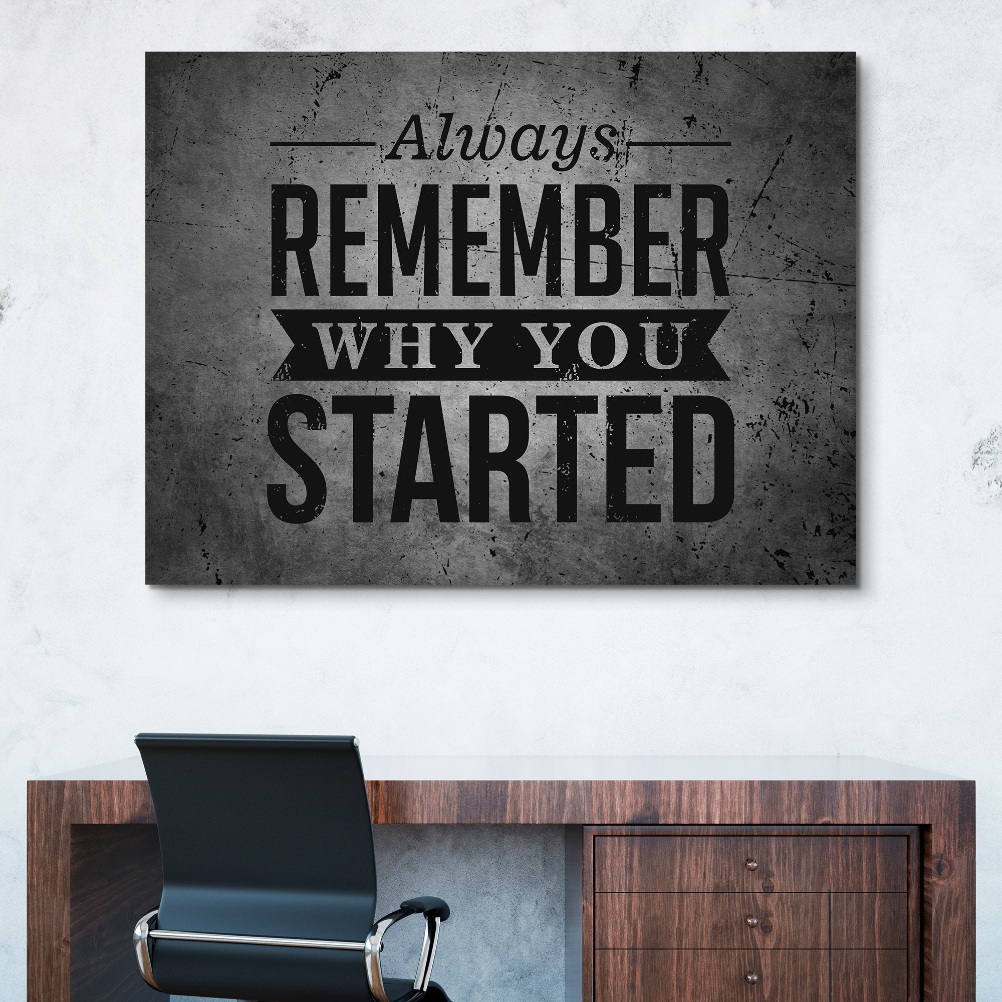 Always Remember Why You Started wall art