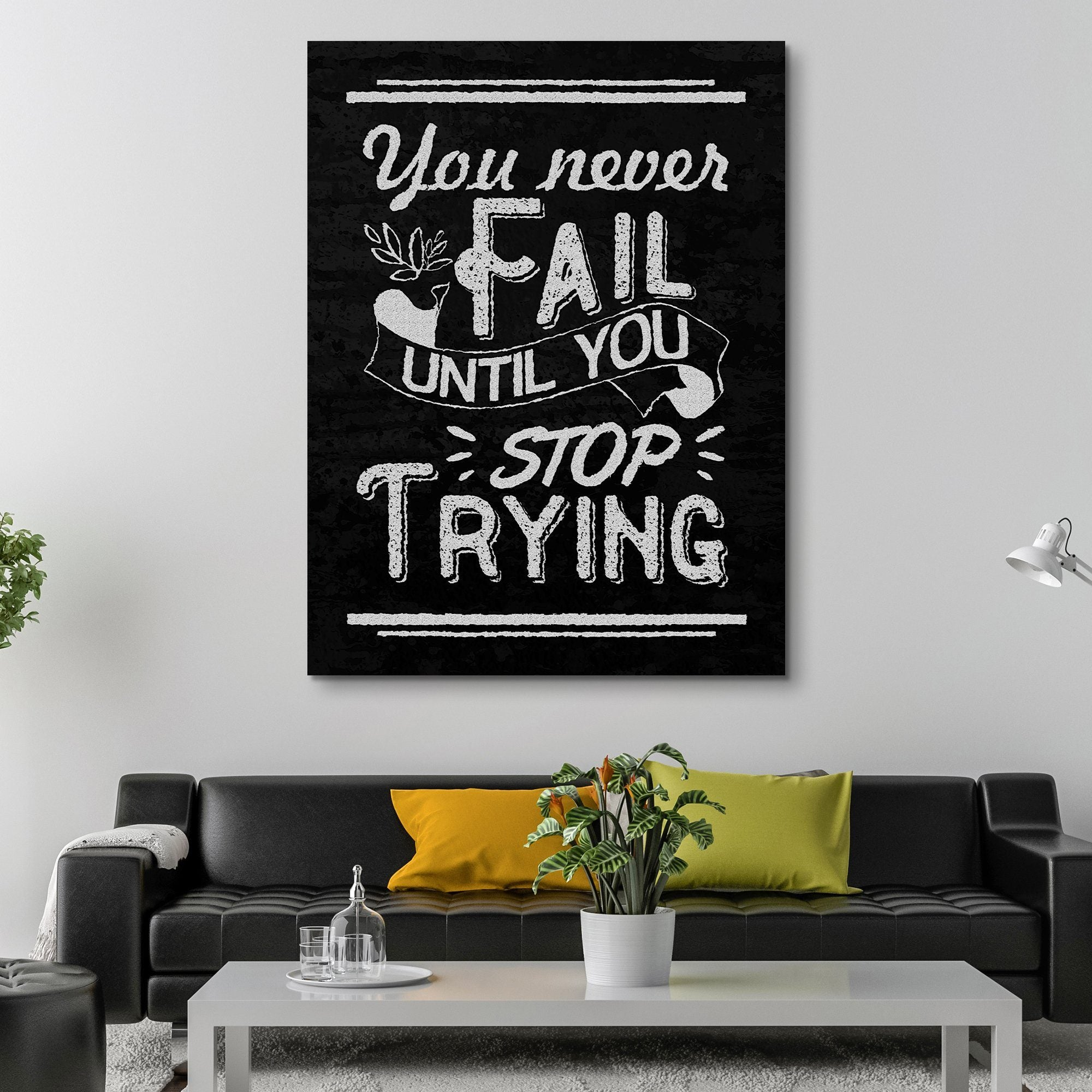 You Never Fail Until You Stop Trying wall art