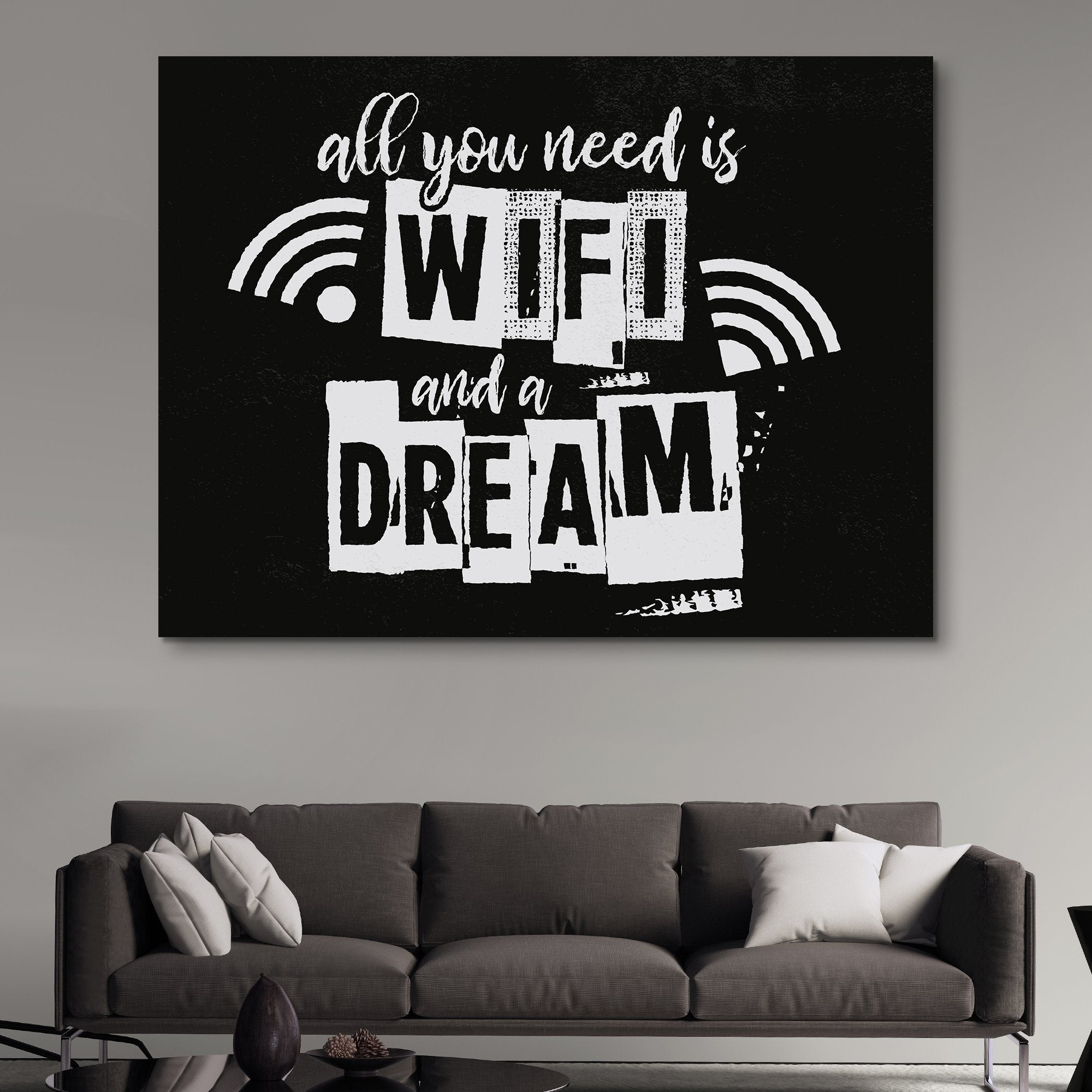 All You Need Is Wifi And A Dream wall art