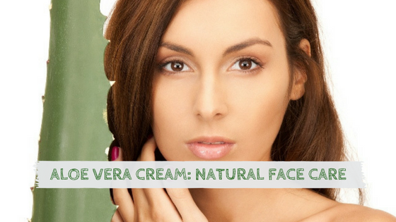 Aloe Vera Cream: Natural Face Care