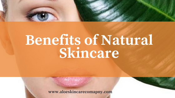 Benefits of Natural Skincare