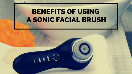 Benefits of Using a Sonic Facial Brush