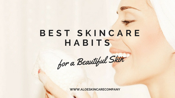 Best Skincare Habits for a Beautiful Skin