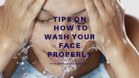 Tips on How to Wash your Face Properly