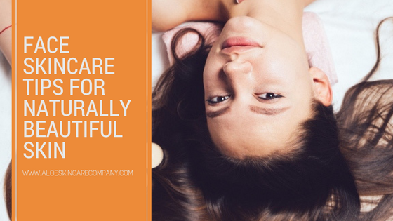 Face Skincare Tips for Naturally Beautiful Skin