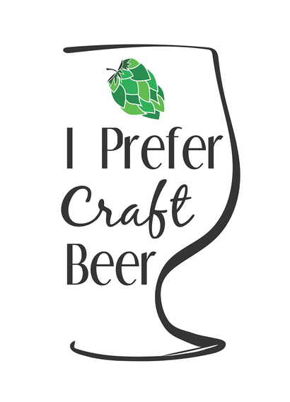 I Prefer Craft Beer