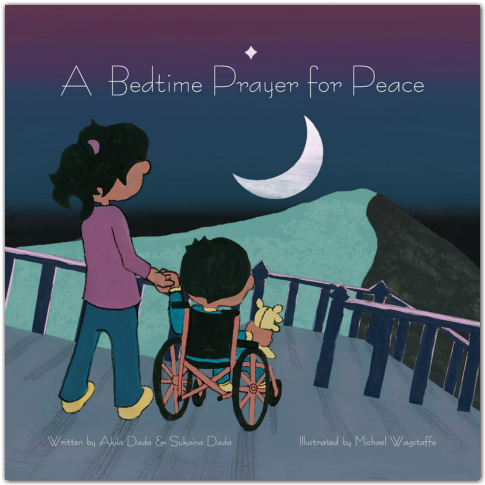A Bedtime Story for Peace by Akila and Sukaina Dada