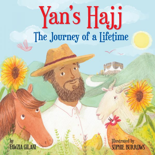 Yan's Hajj The Journey of a Lifetime - Fawzia Gilani